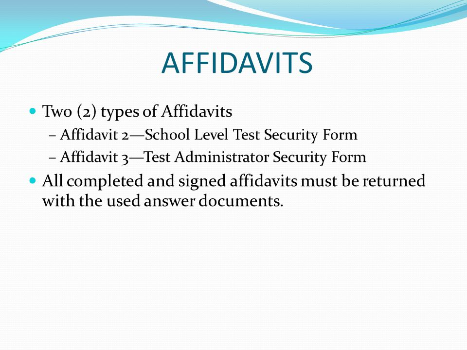 AFFIDAVITS Two (2) types of Affidavits