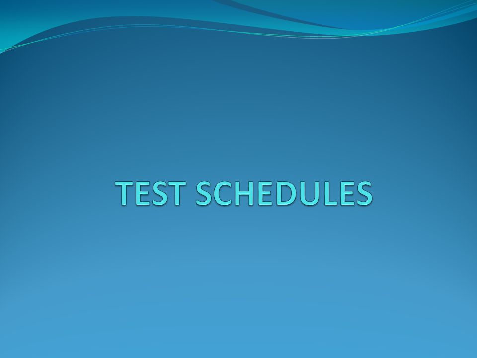 TEST SCHEDULES