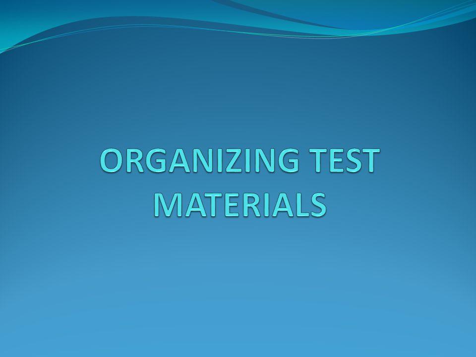 ORGANIZING TEST MATERIALS