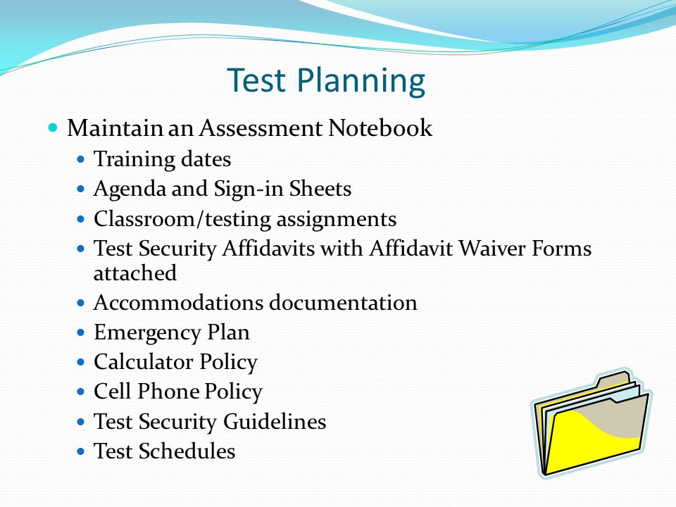 Test Planning Maintain an Assessment Notebook Training dates