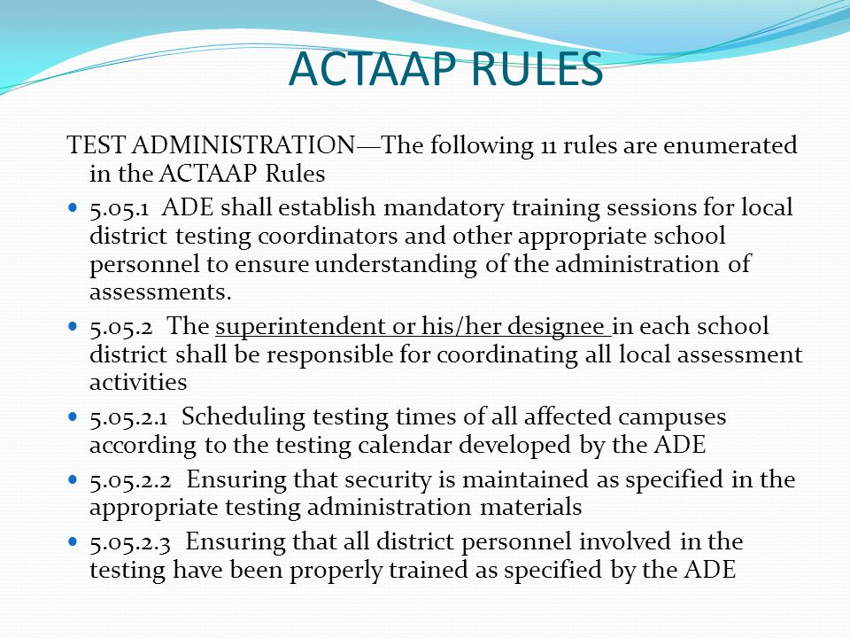 ACTAAP RULES TEST ADMINISTRATION—The following 11 rules are enumerated in the ACTAAP Rules.
