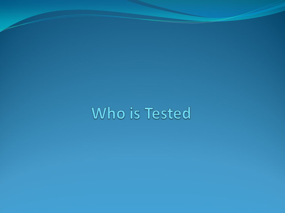 Who is Tested