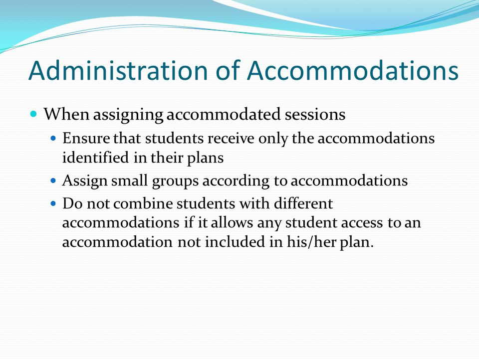 Administration of Accommodations