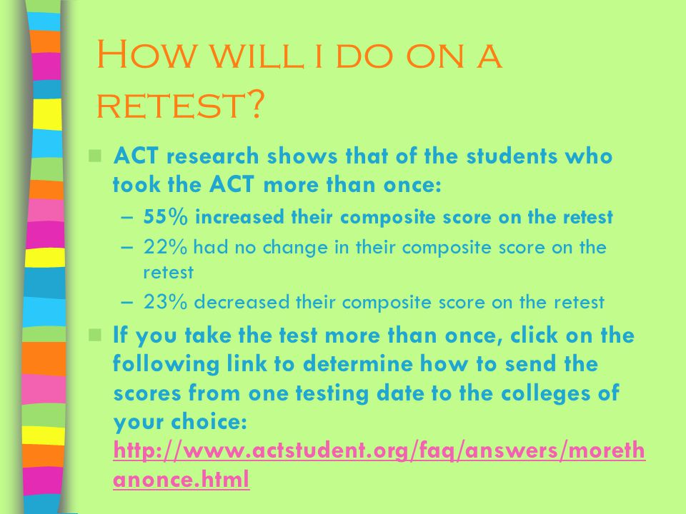 How will i do on a retest ACT research shows that of the students who took the ACT more than once: