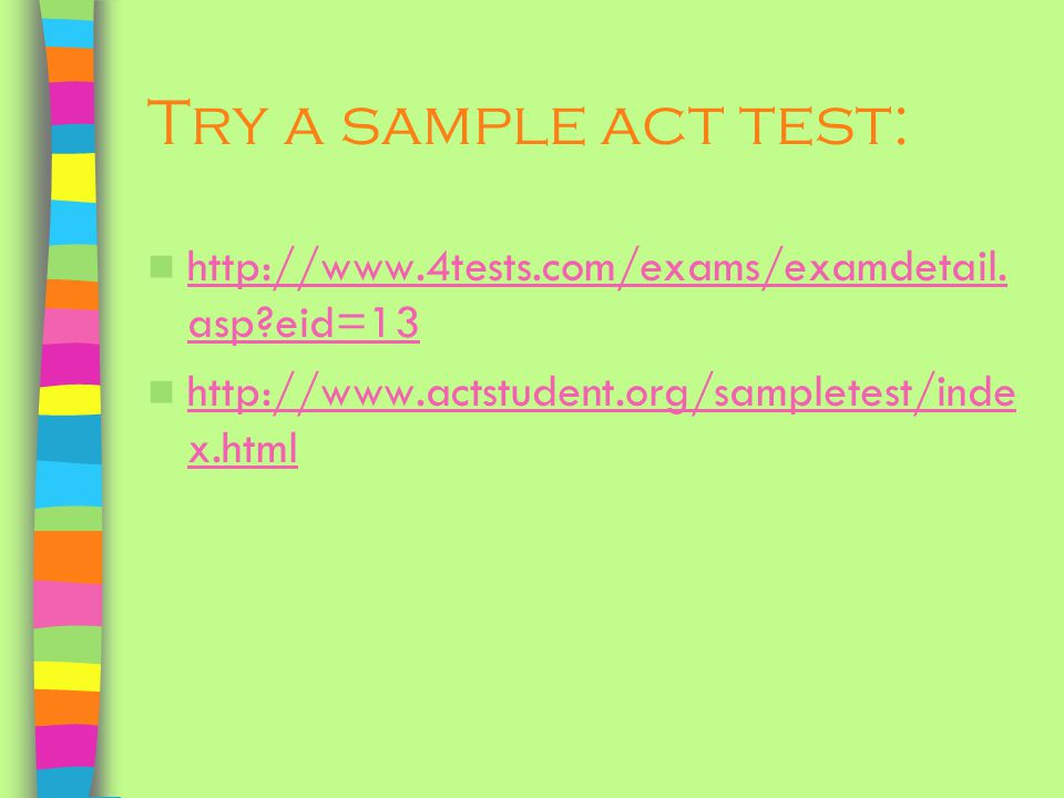 Try a sample act test:   eid=13.