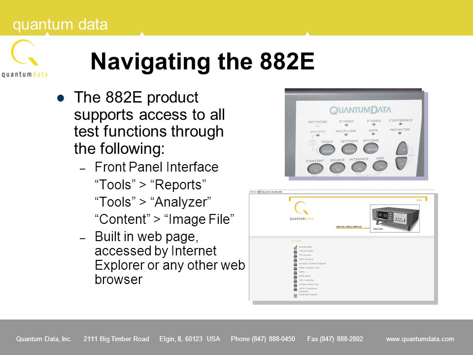 Navigating the 882E The 882E product supports access to all test functions through the following: Front Panel Interface.