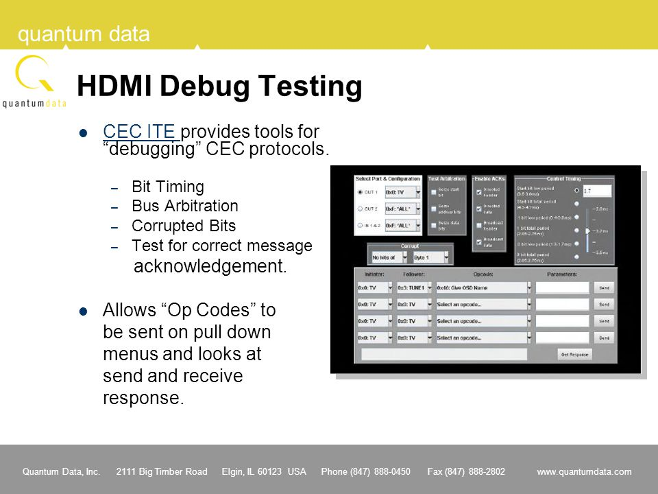 HDMI Debug Testing CEC ITE provides tools for debugging CEC protocols. Bit Timing. Bus Arbitration.