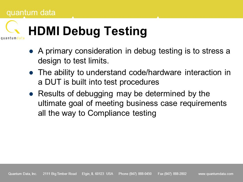 HDMI Debug Testing A primary consideration in debug testing is to stress a design to test limits.