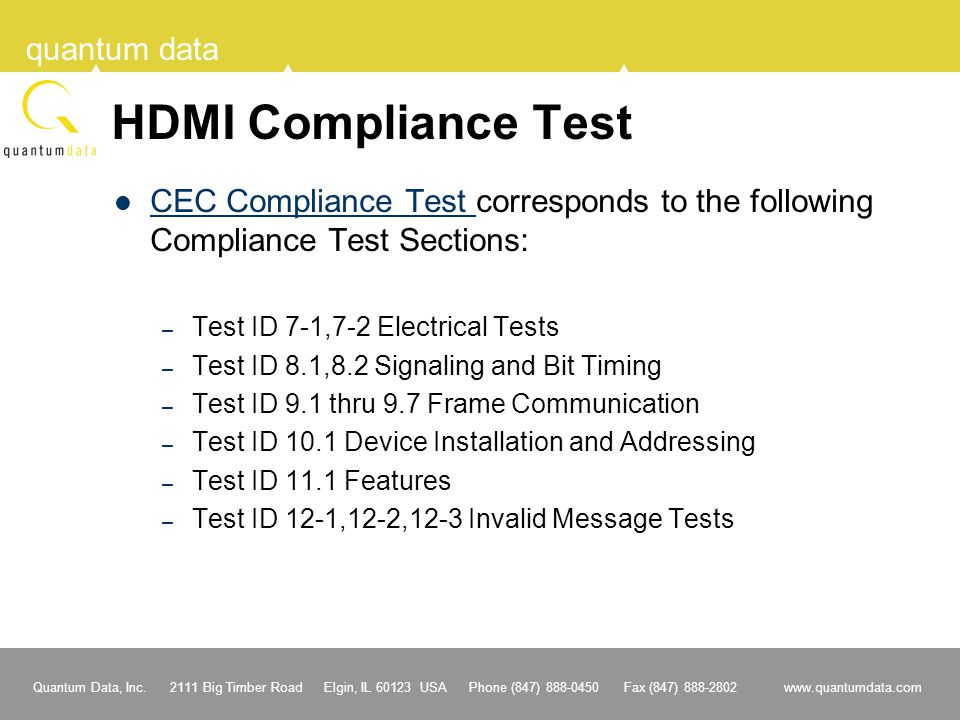 HDMI Compliance Test CEC Compliance Test corresponds to the following Compliance Test Sections: Test ID 7-1,7-2 Electrical Tests.