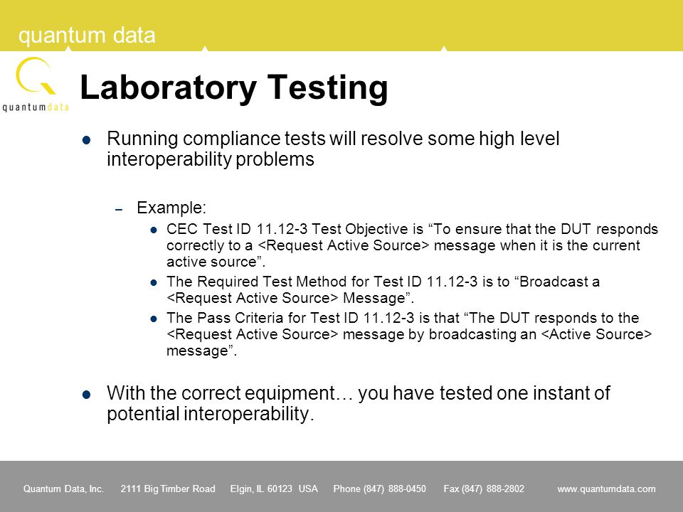 Laboratory Testing Running compliance tests will resolve some high level interoperability problems.
