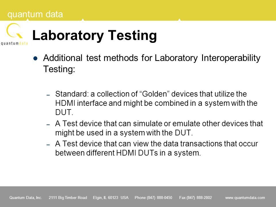 Laboratory Testing Additional test methods for Laboratory Interoperability Testing: