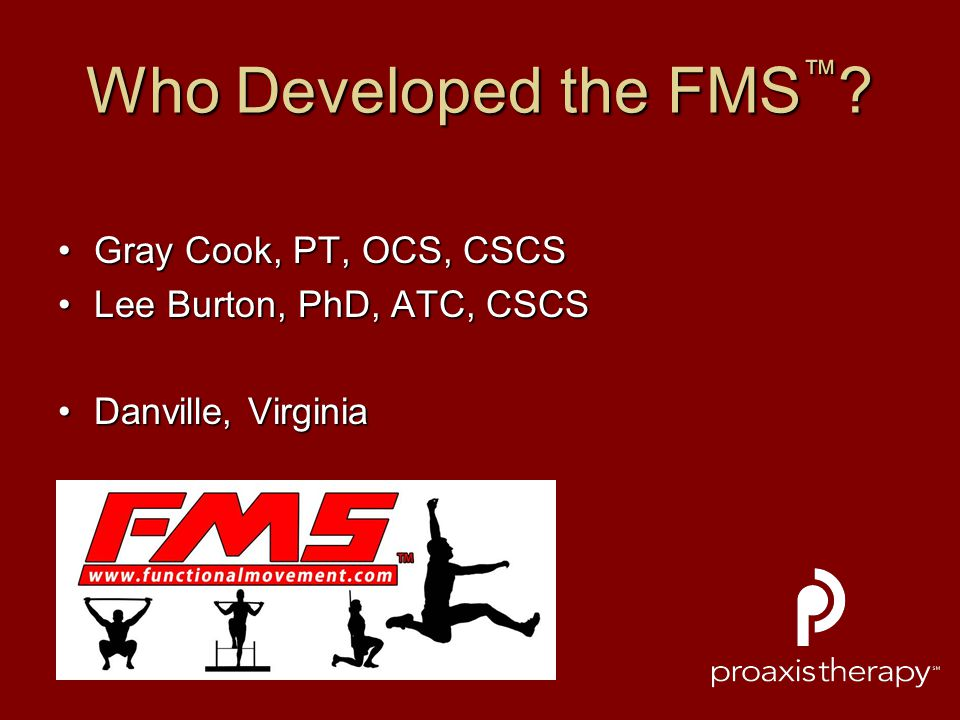 Who Developed the FMS™ Gray Cook, PT, OCS, CSCS