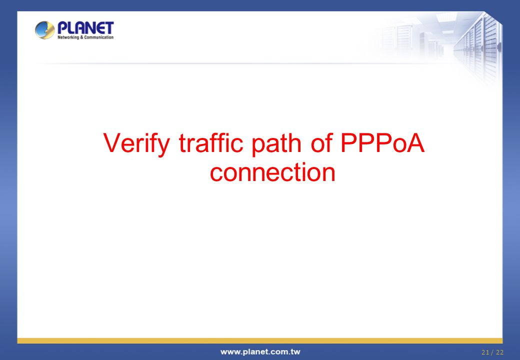 Verify traffic path of PPPoA connection