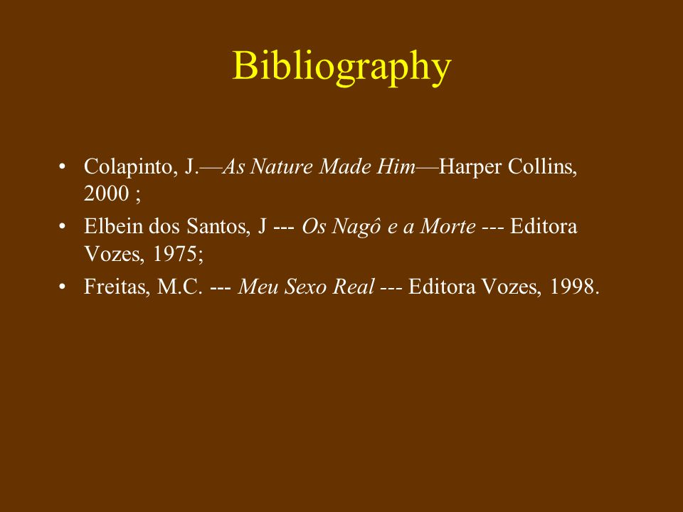 Bibliography Colapinto, J.—As Nature Made Him—Harper Collins, 2000 ;