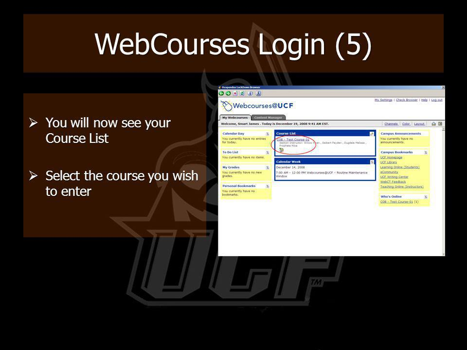 WebCourses Login (5) You will now see your Course List