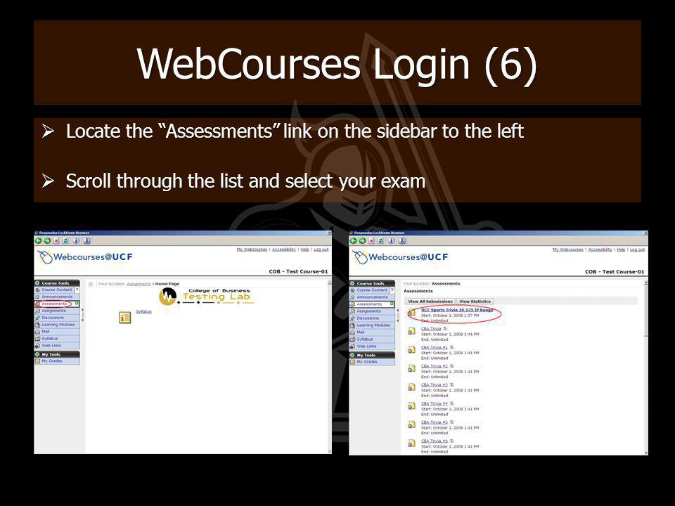 WebCourses Login (6) Locate the Assessments link on the sidebar to the left.
