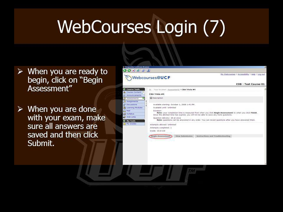 WebCourses Login (7) When you are ready to begin, click on Begin Assessment