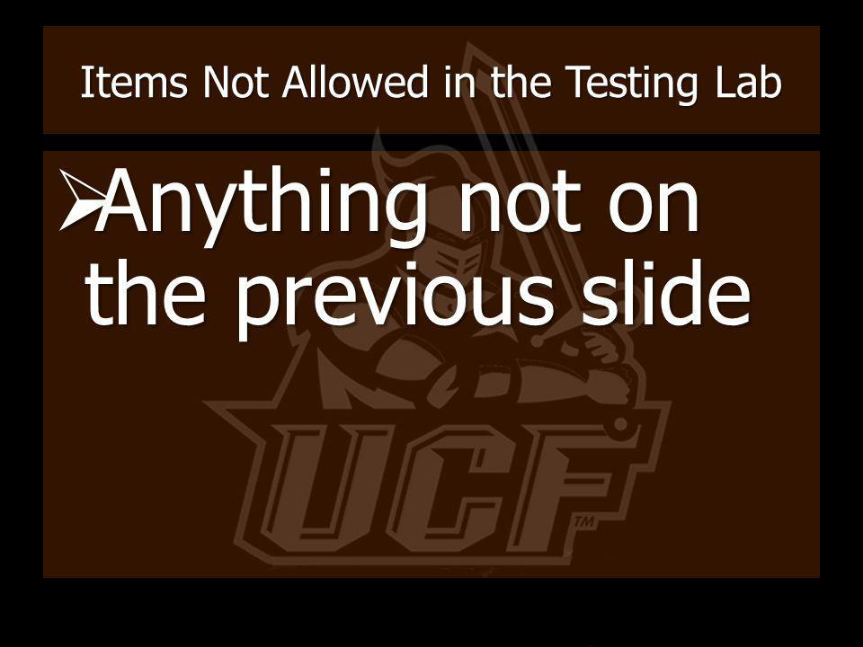 Items Not Allowed in the Testing Lab
