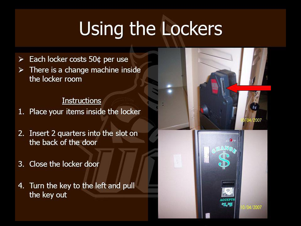 Using the Lockers Each locker costs 50¢ per use