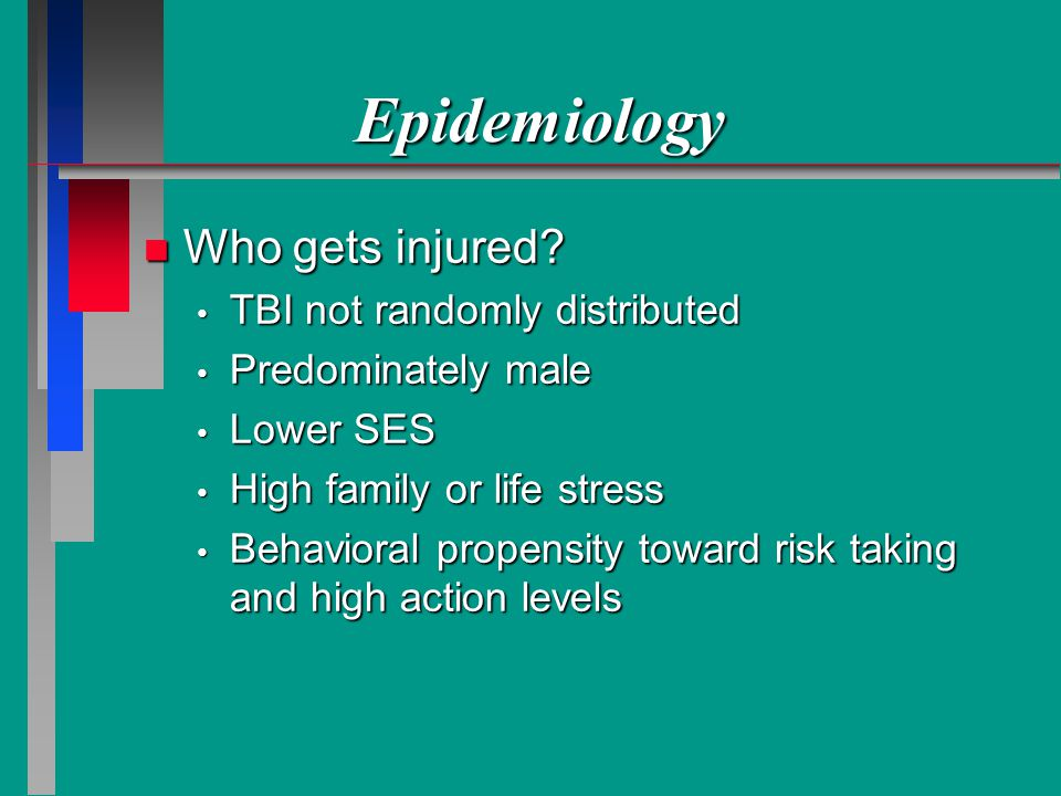 Epidemiology Who gets injured TBI not randomly distributed