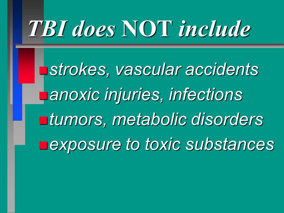 TBI does NOT include strokes, vascular accidents