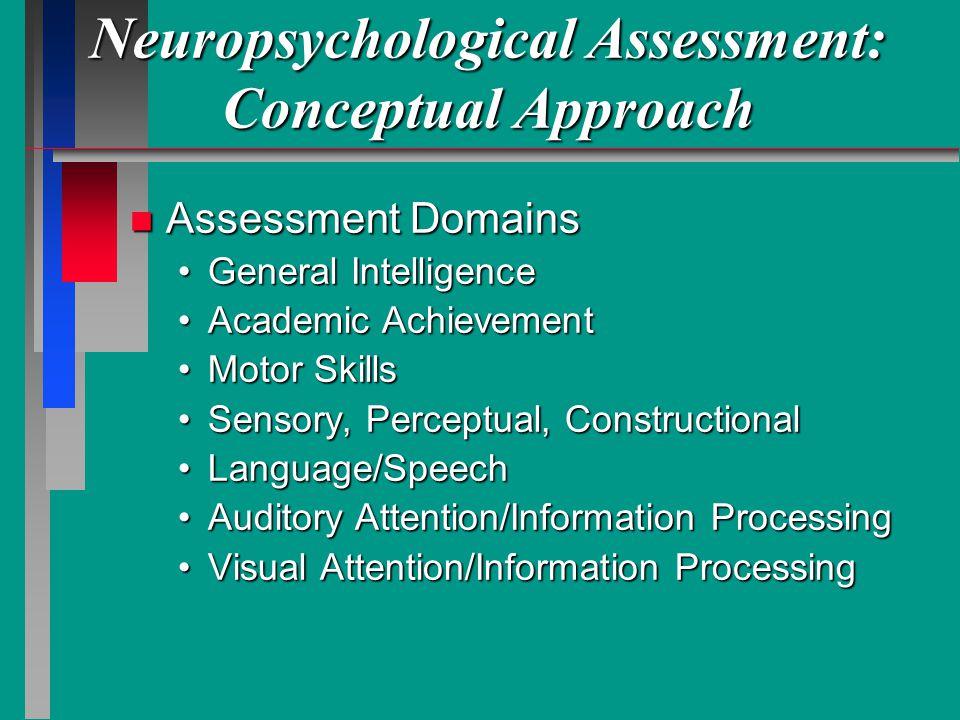 Neuropsychological Assessment: Conceptual Approach