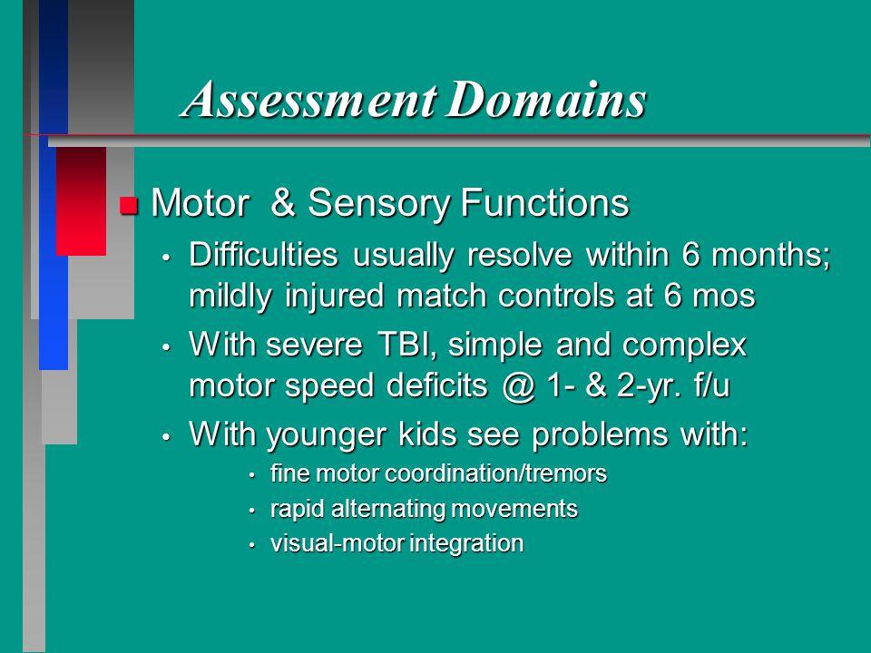 Assessment Domains Motor & Sensory Functions