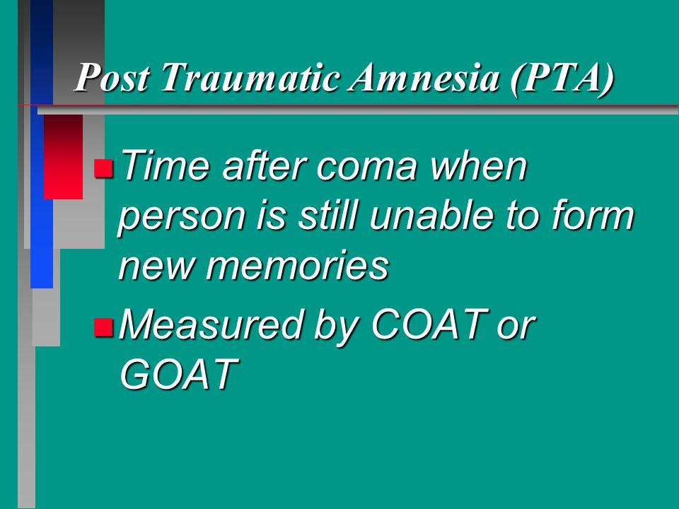 Post Traumatic Amnesia (PTA)
