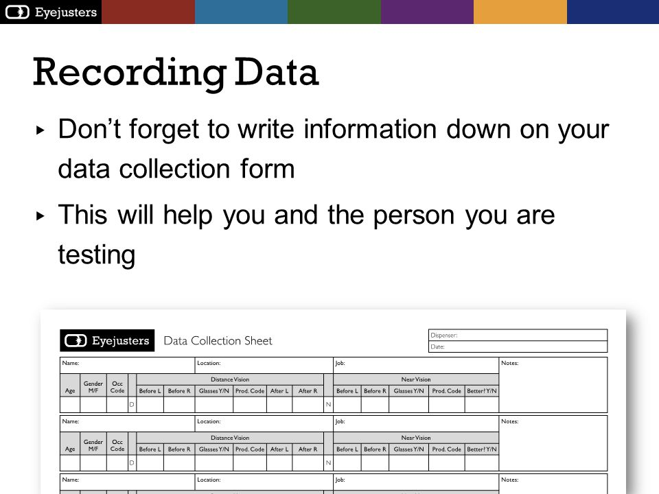 Recording Data Don't forget to write information down on your data collection form.