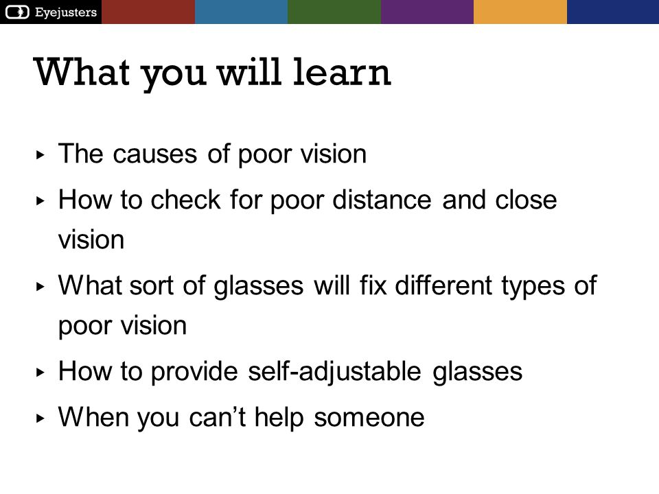 What you will learn The causes of poor vision