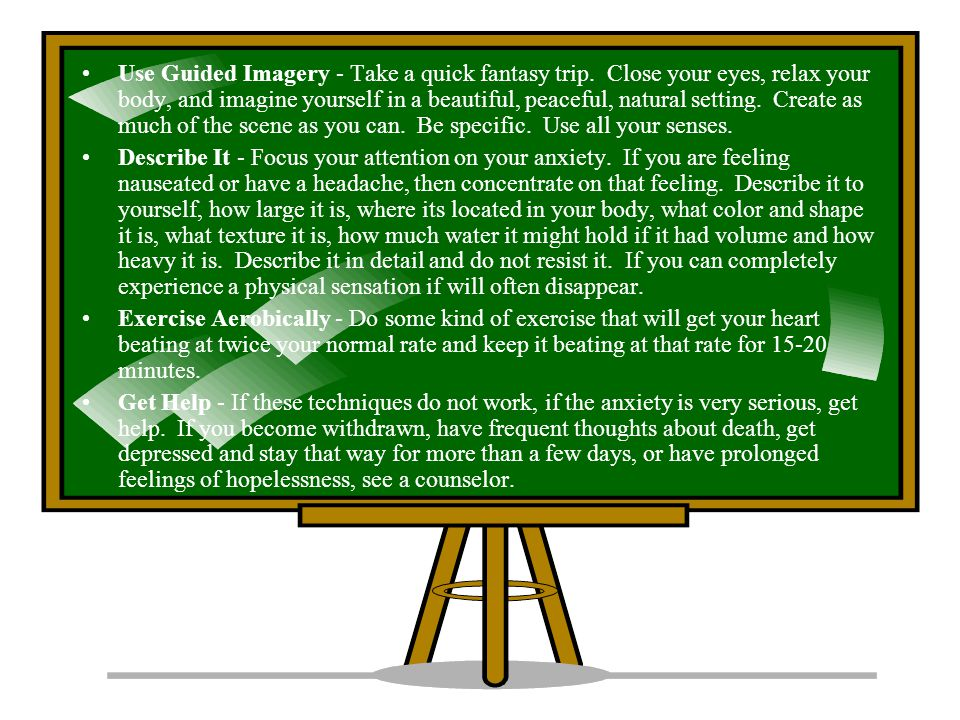 Use Guided Imagery - Take a quick fantasy trip