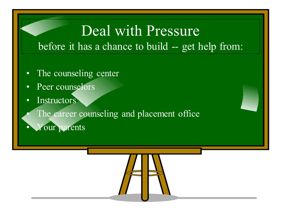 Deal with Pressure before it has a chance to build -- get help from:
