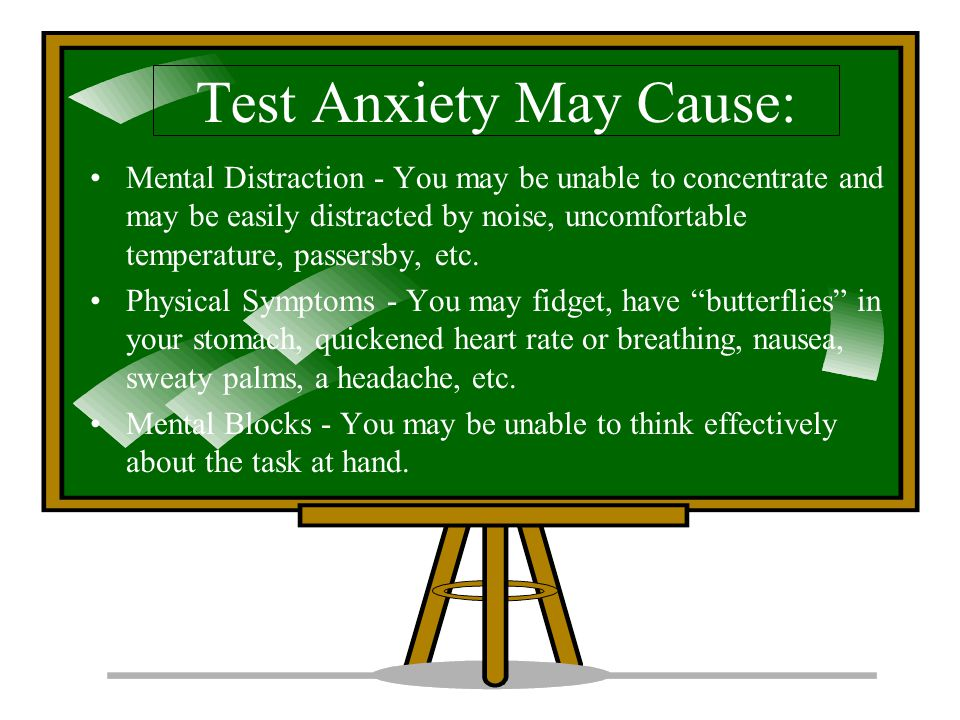 Test Anxiety May Cause: