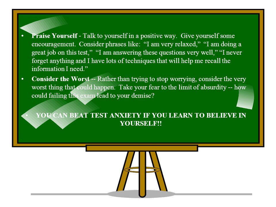 YOU CAN BEAT TEST ANXIETY IF YOU LEARN TO BELIEVE IN YOURSELF!!