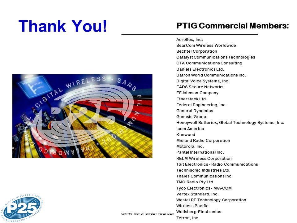 Thank You! PTIG Commercial Members: Aeroflex, Inc.
