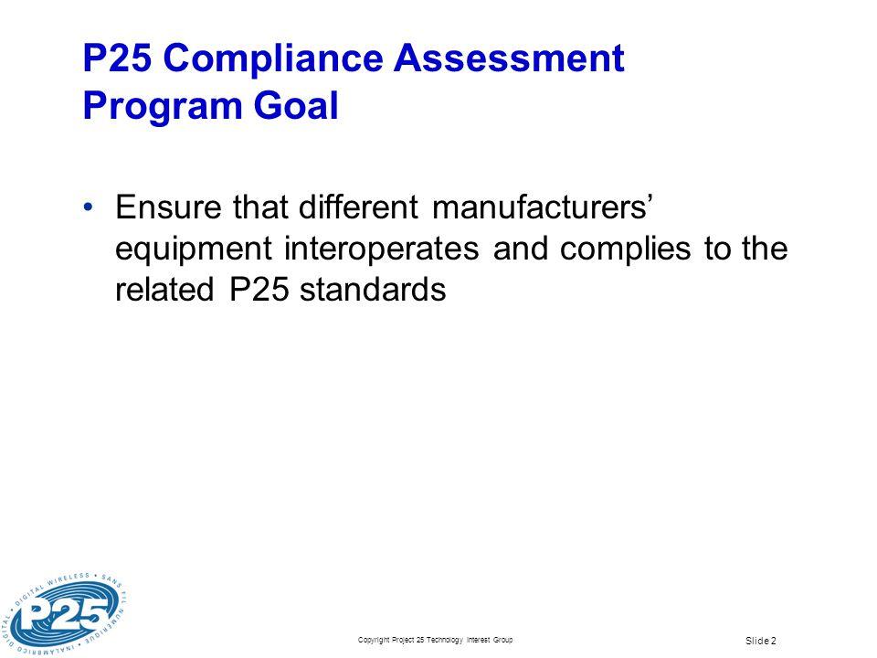 P25 Compliance Assessment Program Goal