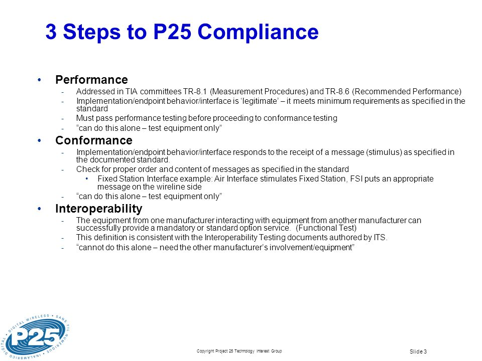 3 Steps to P25 Compliance Performance Conformance Interoperability
