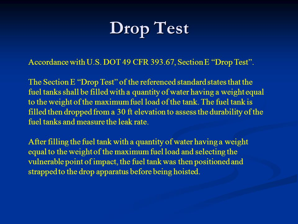Drop Test Accordance with U.S. DOT 49 CFR 393.67, Section E Drop Test .