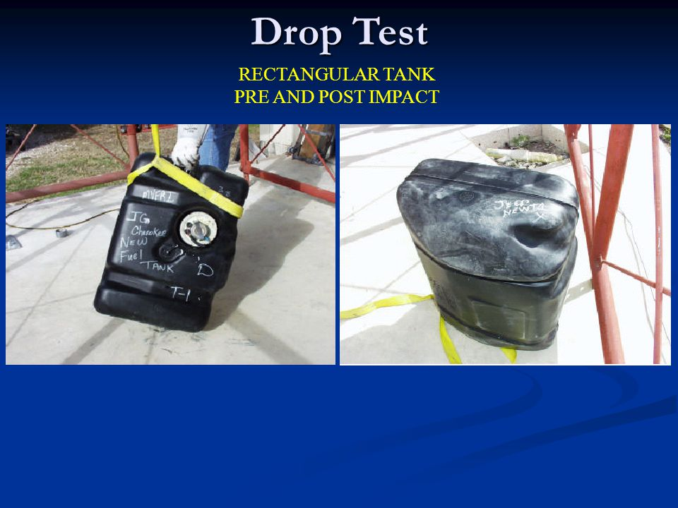 Drop Test RECTANGULAR TANK PRE AND POST IMPACT