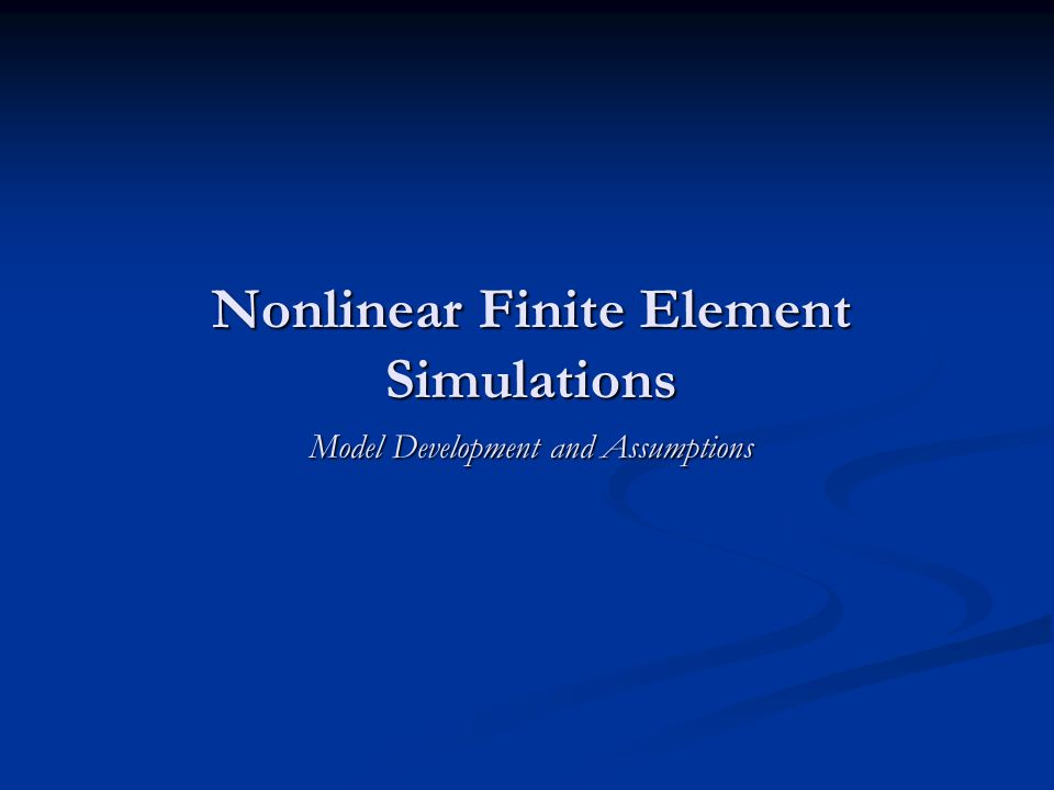 Nonlinear Finite Element Simulations