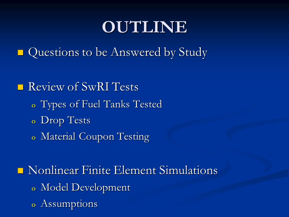 OUTLINE Questions to be Answered by Study Review of SwRI Tests