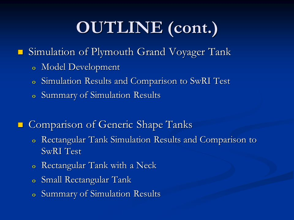 OUTLINE (cont.) Simulation of Plymouth Grand Voyager Tank