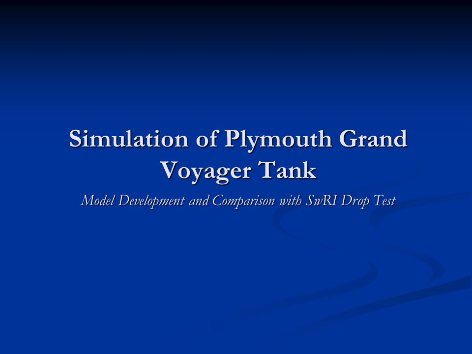Simulation of Plymouth Grand Voyager Tank