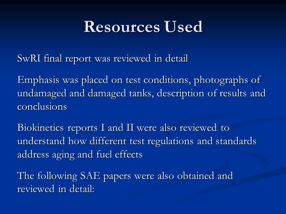 Resources Used SwRI final report was reviewed in detail