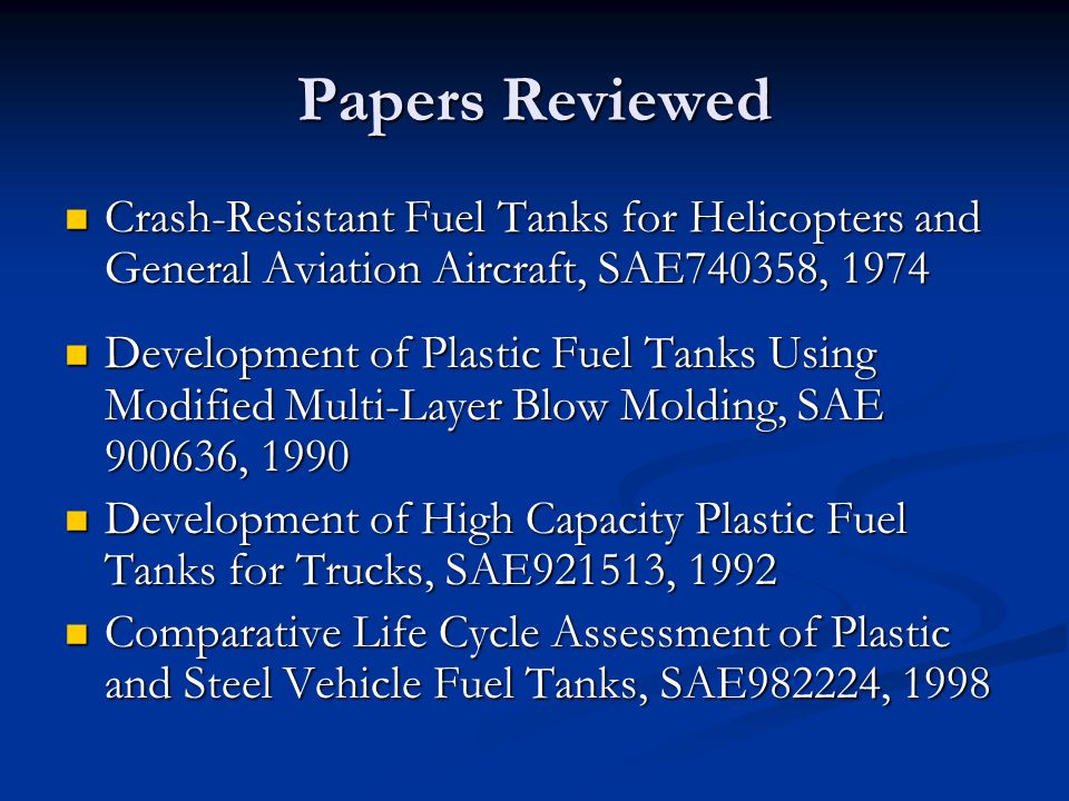 Papers Reviewed Crash-Resistant Fuel Tanks for Helicopters and General Aviation Aircraft, SAE740358, 1974.