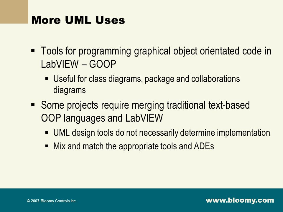 More UML Uses Tools for programming graphical object orientated code in LabVIEW – GOOP.