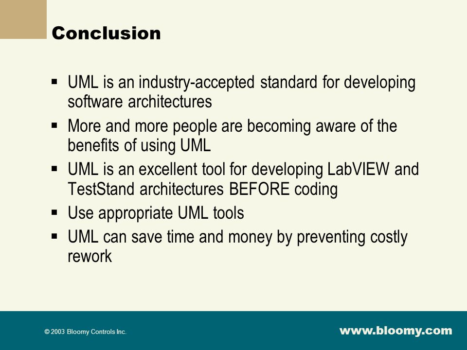 Conclusion UML is an industry-accepted standard for developing software architectures.