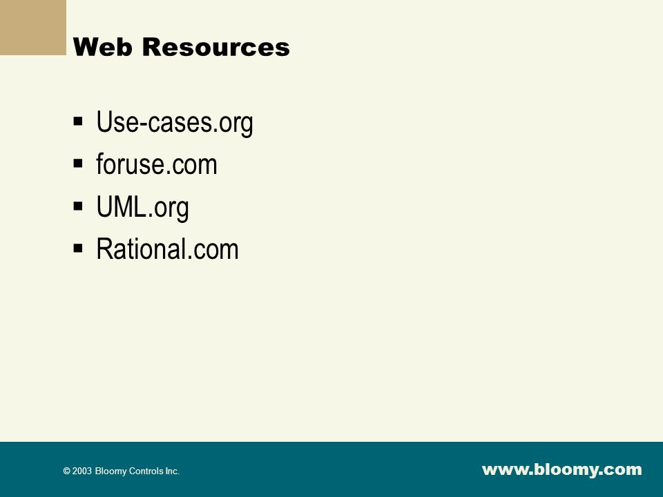 Web Resources Use-cases.org foruse.com UML.org Rational.com