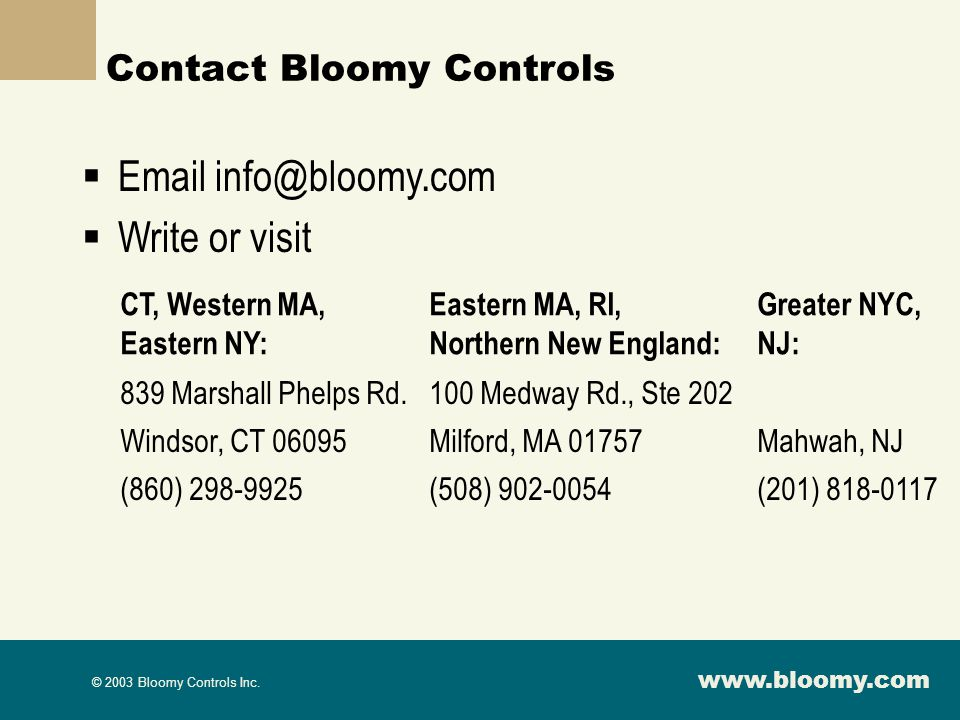 Email info@bloomy.com Write or visit Contact Bloomy Controls
