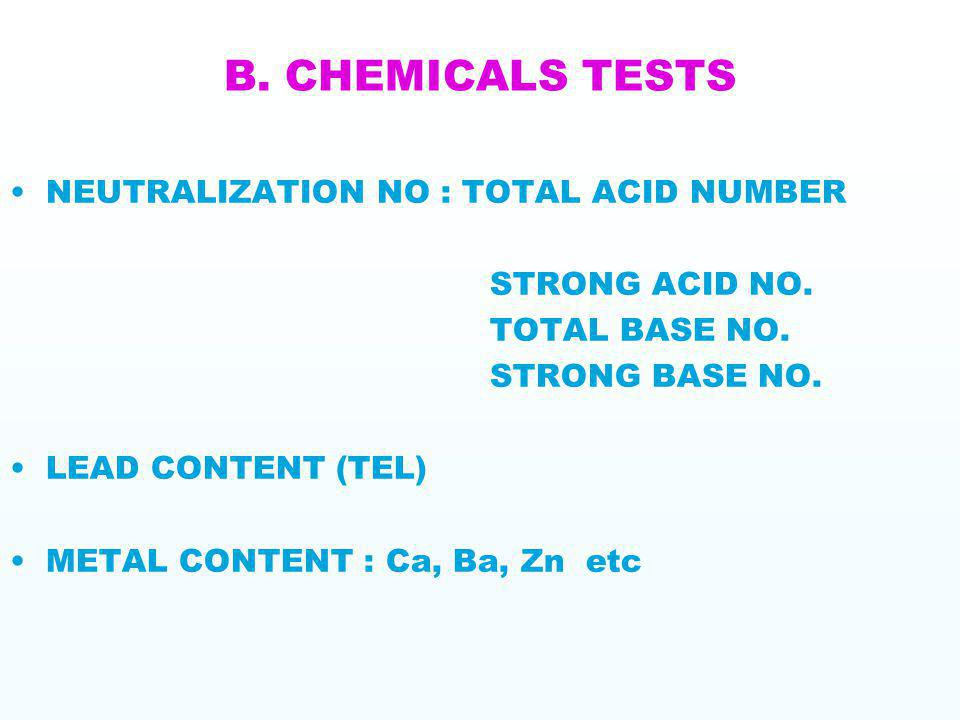 B. CHEMICALS TESTS NEUTRALIZATION NO : TOTAL ACID NUMBER